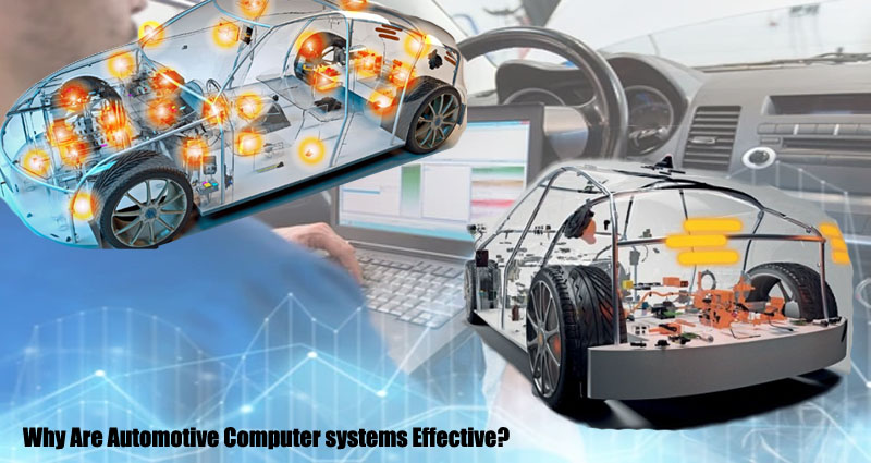 Why Are Automotive Computer systems Effective?